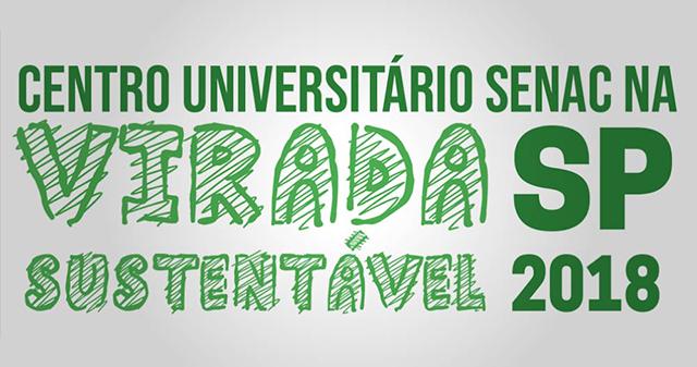 Senac participa da Virada Sustentável 2018 com exposição de projetos