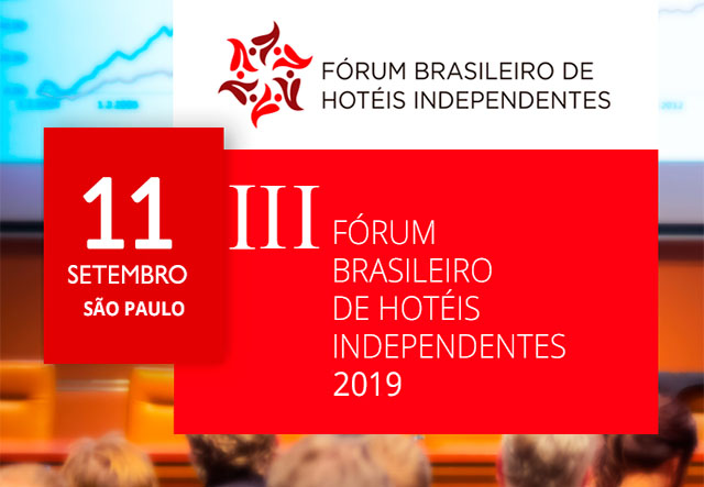 III Fórum Brasileiro de Hotéis Independentes 2019 acontecerá na Equipotel 2019