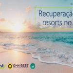 Estudo revela resorts acelerando o ritmo de recuperação no Brasil
