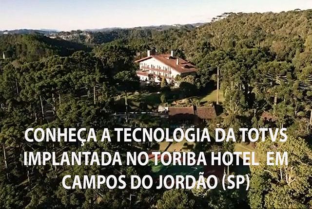 Hotel Toriba em Campos do Jordão implanta tecnologia da Totvs